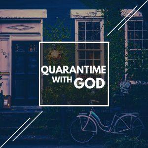Quarantime with God